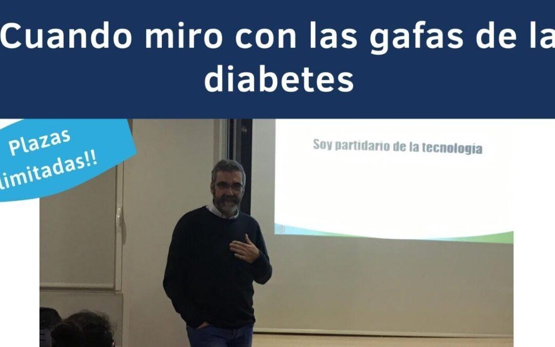 Cuando miro con las gafas de la Diabetes